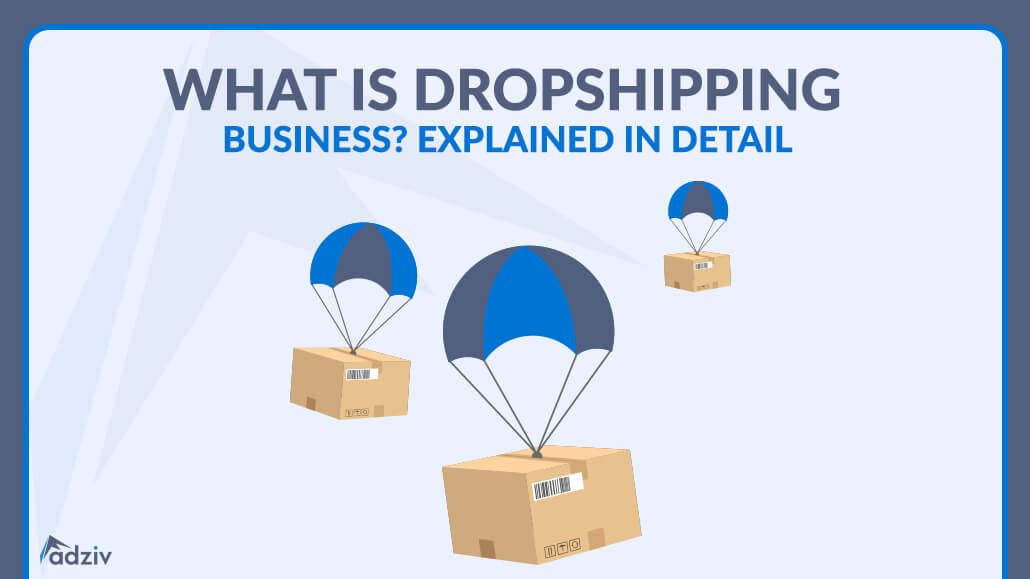 What is Dropshipping Business? Explained in Detail