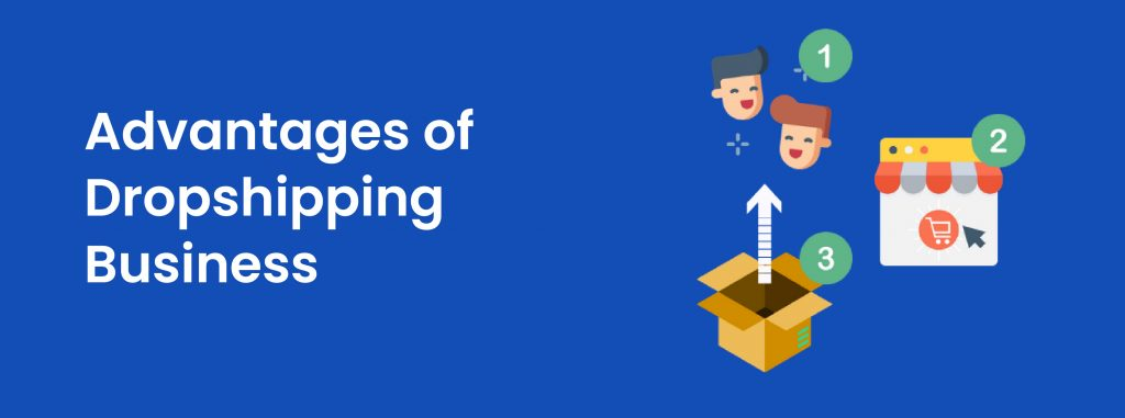 Advantages of Dropshipping Business