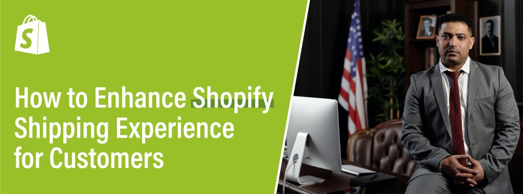Enhance Shopify Shipping Experience for Customers