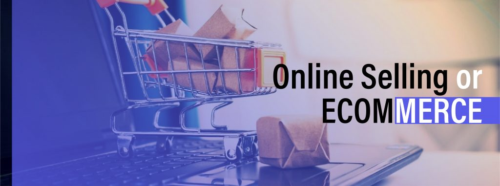 Online Selling or eCommerce