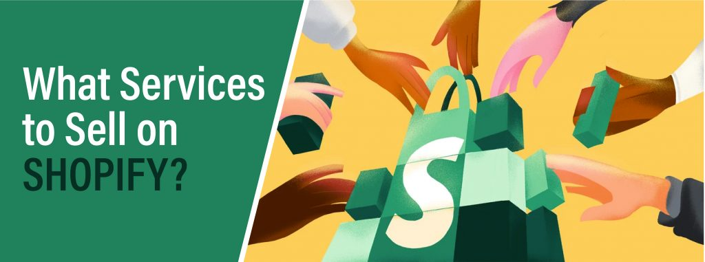 Services to Sell on Shopify