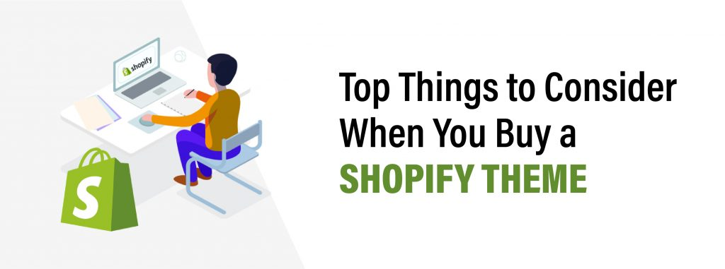 Top Things to Consider When You Buy a Shopify theme